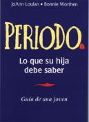 Periodo. Guia de Una Joven [Spanish]