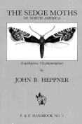 The Sedge Moths of North America (Lepidoptera