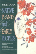 Montana Native Plants & Early Peoples