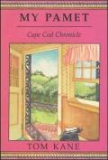 My Pamet: Cape Cod Chronicle