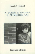 Queen is Holding a Mummified Cat