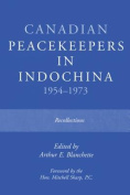 Canadian Peacekeepers in Indochina 1954-1973