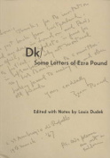 Dk / Some Letters of Ezra Pound