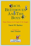 Bach, Beethoven and the Boys - Tenth Anniversary Edition!