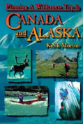 Planning a Wilderness Trip in Canada and Alaska