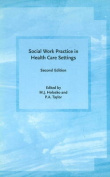 Social Work Practice in Health Care Settings