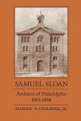 Samuel Sloan Architect of Philadelphia 1815-1884