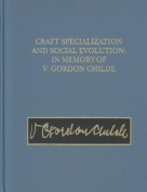 Craft Specialization and Social Evolution