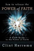 How to Release the Power of Faith