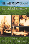 The Wit and Wisdom of Pastor Joe Brumbelow