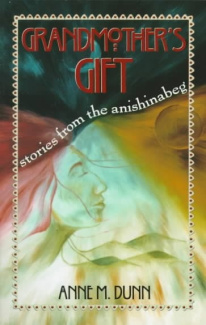 Grandmother's Gift: Stories from the Anishinabeg