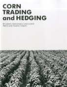 Corn Trading and Hedging