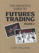 Definitive Guide to Futures Trading