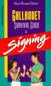 Gallaudet Survival Guide to Signing