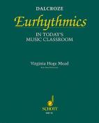 Dalcroze Eurhythmics in Today's Music Classroom