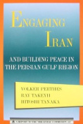 Engaging Iran and Building Peace in the Persian Gulf Region
