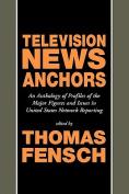 Television News Anchors