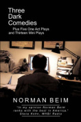Three Dark Comedies