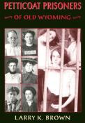 Petticoat Prisoners of Old Wyoming