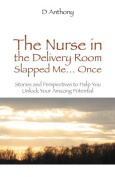 The Nurse in the Delivery Room Slapped Me...Once