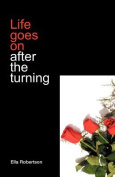 Life Goes on After the Turning