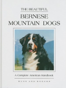 The Beautiful Bernese Mountain Dog