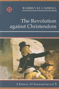 The Revolution Against Christendom