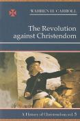 The Revolution Against Christendom