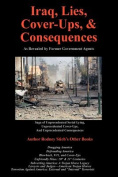 Iraq, Lies, Cover-Ups, and Consequences