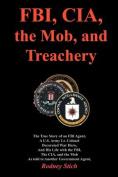 FBI, CIA, the Mob, and Treachery