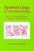 Spanish Lingo for the Savvy Gringo