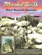 Marshal South and the Ghost Mountain Chronicles