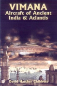 Vimana Aircraft of Ancient India and Atlantis
