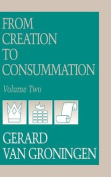 From Creation to Consumation, Volume II