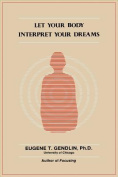 Let Your Body Interpret Your Dreams