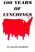 One Hundred Years of Lynchings