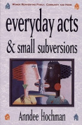 Everyday Acts and Small Subversions