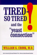 Tired - So Tired! and the Yeast Connection