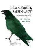 Black Parrot, Green Crow