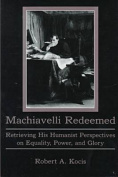 Machiavelli Redeemed