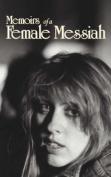 Memoirs of a Female Messiah