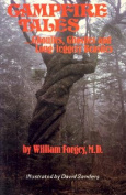 Campfire Tales...Ghosts, Ghosties and Long-legged Beasties