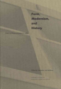 Form, Modernism, and History