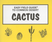 Easy Field Guide to Desert Cactus