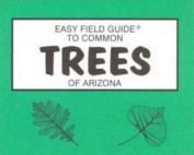 Easy Field Guide to Trees of Arizona