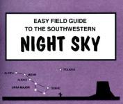 Easy Field Guide to Southwestern Night Sky