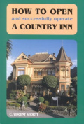 How to Open and Successfully Operate a Country Inn