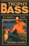 Trophy Bass: An Angler's Guide