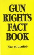 Gun Rights Fact Book
