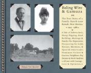 Bailing Wire and Gamuza